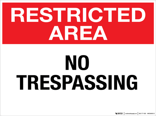 Restricted Area: No Trespassing - Wall Sign