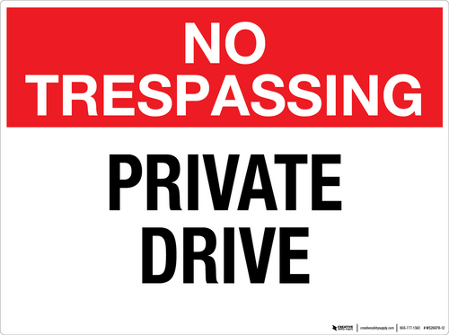 No Trespassing: Private Drive - Wall Sign