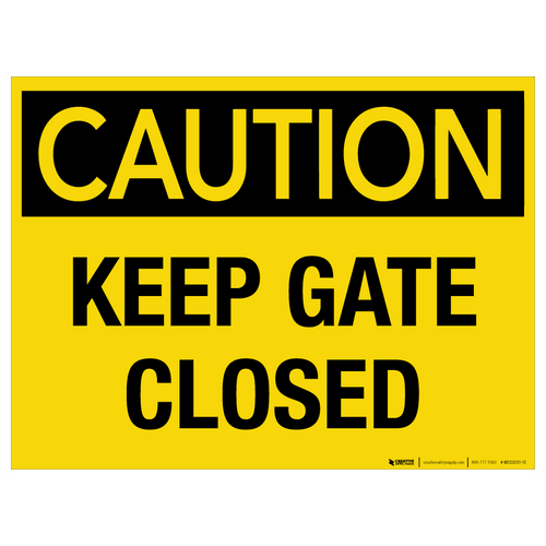 Caution: Keep Gate Closed - Wall Sign