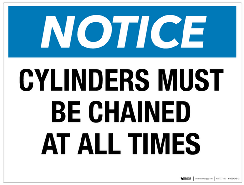 Notice: Cylinders Must Be Chained at all Times - Wall Sign