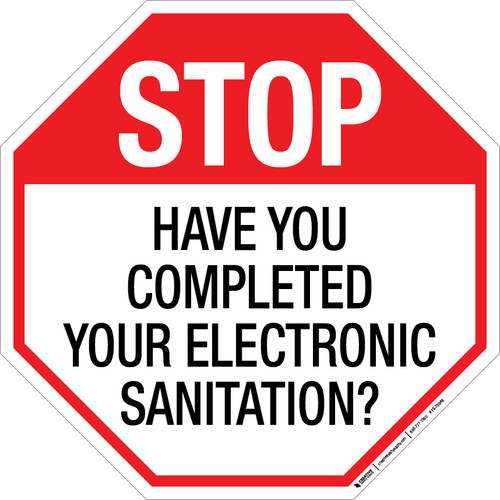 Stop Have You Completed Your Electronic Sanitation? Floor Sign