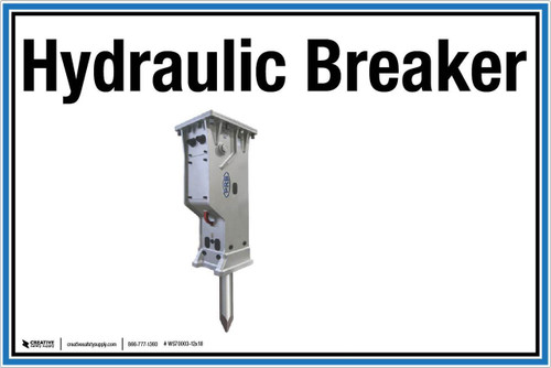"Wall Sign: (UR) Hydraulic Breaker - 12""x18"" (Peel-and-Stick Permanent Adhesive)"