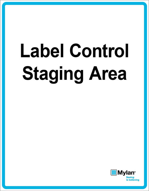 "Wall Sign: (Mylan Logo) Label Control Staging Area 11""x14"" (Mounted on 3mm PVC)"