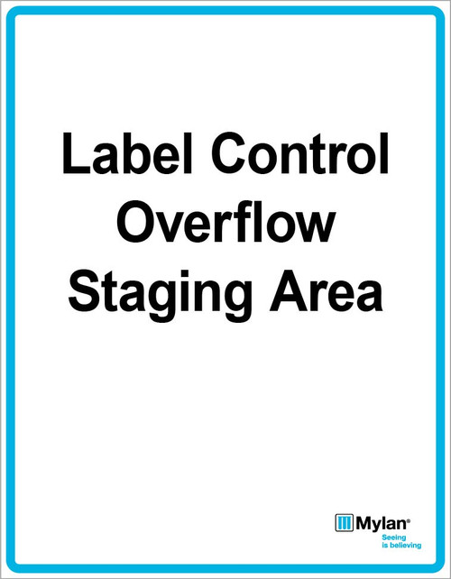 """Wall Sign: (Mylan Logo) Label Control Overflow Staging Area 11""""x14"""" (Mounted on 3mm PVC)"""