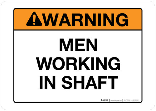 Warning - Men Working in Shaft - Wall Sign