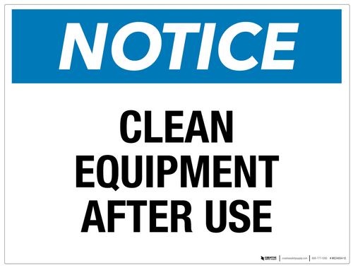 Notice - Clean Equipment After Use - wall sign