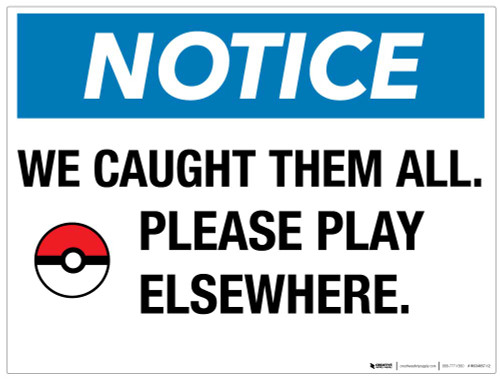 Notice - We Caught Them All