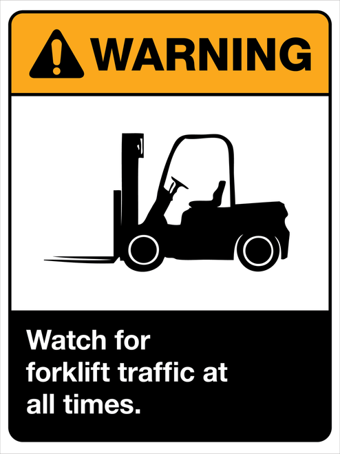 Warning - Watch for forklift traffic at all times