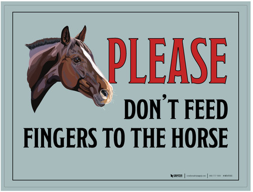Please Don't Feed Fingers to the Horse - Wall Sign