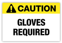 Caution - Gloves Required Label