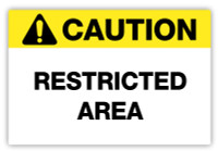 Caution - Restricted Area Label