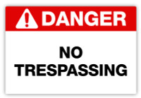 Danger - No Trespassing Label