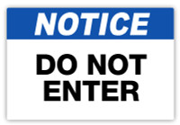 Notice - Do Not Enter Label