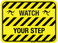 Watch Your Step - Floor Sign