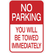 No Parking -Immediate Tow - Aluminum Sign