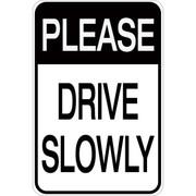 Please Drive Slowly - Aluminum Sign