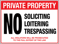 Private Property No Soliciting, Loitering, Trespassing
