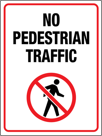No Pedestrian Traffic