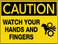 Caution Watch Your Hands and Fingers Wall Sign