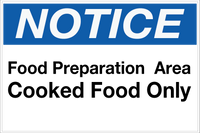 Notice - Food Prep Area - Cooked Food Only Wall Sign