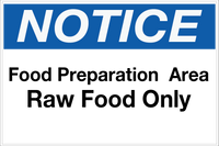 Notice - Food Prep Area - Raw Food Only Wall Sign