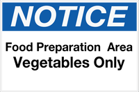 Notice - Food Prep Area - Vegetables Only Wall Sign