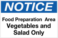 Notice - Food Prep Area - Vegetables and Salad Only Wall Sign
