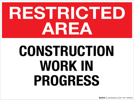 Restricted Area: Construction Work in Progress - Wall Sign