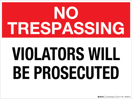 No Trespassing: Violators Will Be Prosecuted - Wall Sign