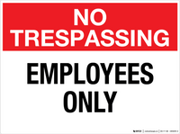 No Trespassing: Employees Only - Wall Sign