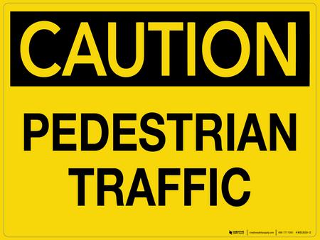Caution: Pedestrian Traffic - Wall Sign