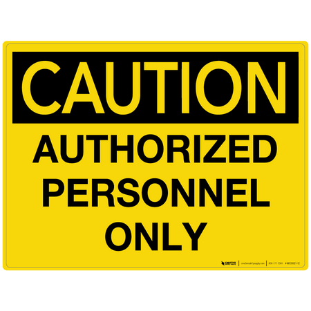 Caution: Authorized Personnel Only - Wall Sign