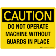 Caution: Do Not Operate Machine Without Guards in Place - Wall Sign