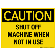 Caution: Turn Off Machine When Not In Use - Wall Sign
