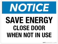 Notice: Save Energy - Close Door When Not in Use - Wall Sign
