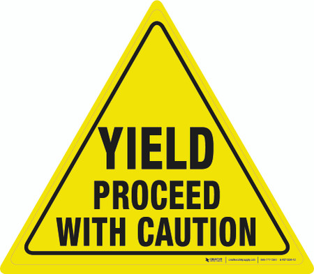 Yield Proceed with Caution Floor Sign