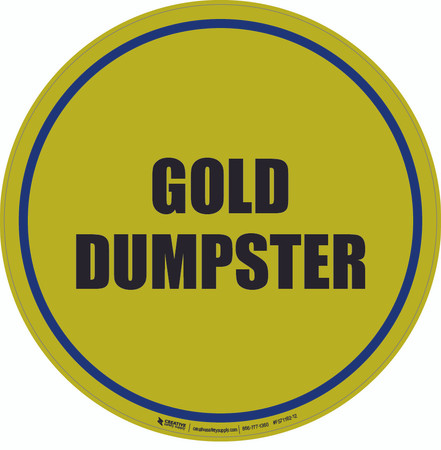 Gold Dumpster Floor Sign