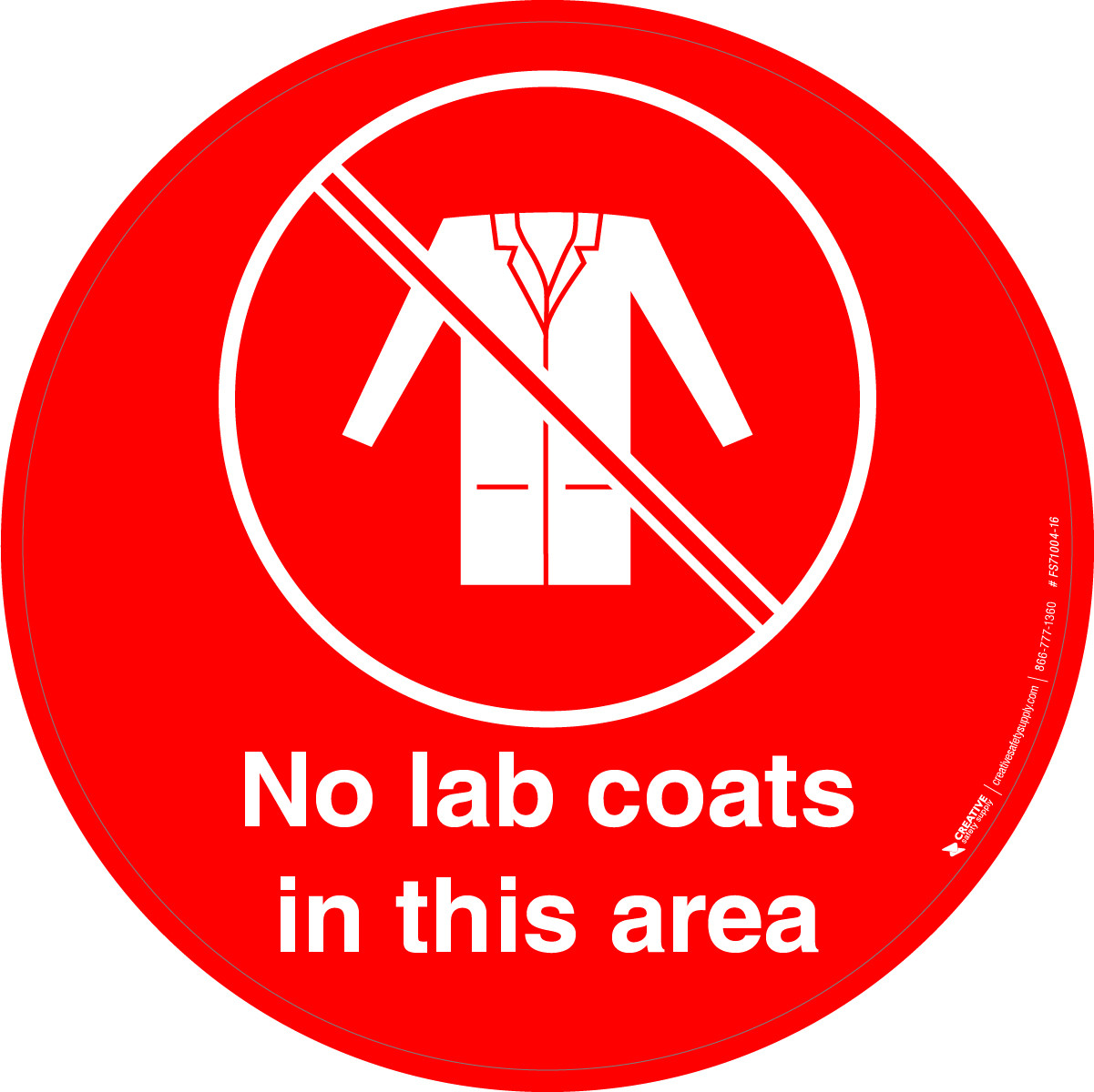 No Lab Coats In This Area Floor Sign Creative Safety Supply