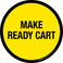 Make Ready Cart Floor Sign