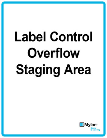 "Wall Sign: (Mylan Logo) Label Control Overflow Staging Area 11""x14"" (Mounted on 3mm PVC)"