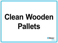 "Wall Sign: (Mylan Logo) Clean Wooden Pallets 15""x20"" (Mounted on 3mm PVC)"