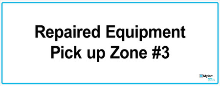 "Wall Sign: (Mylan Logo) Repaired Equipment Pick Up Zone #3 16""x40"" (Mounted on 3mm PVC)"
