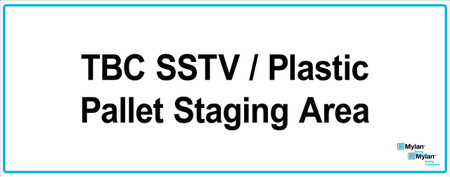 "Wall Sign: (Mylan Logo) TBC SSTV/Plastic Pallet Staging Area 16""x40"" (Mounted on 3mm PVC)"