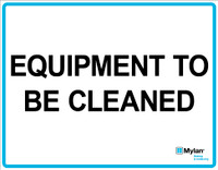 "Wall Sign: (Mylan Logo) Equipment to be Cleaned 11""x14"" (Mounted on 3mm PVC)"