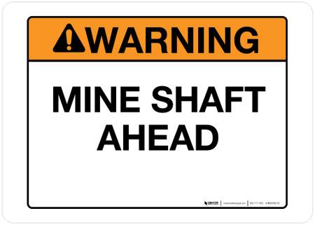 Warning - Mine Shaft Ahead - Wall Sign
