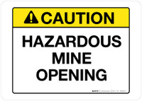 Caution - Hazardous Mine Opening - Wall Sign