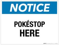 Notice - Pokí©stop Here