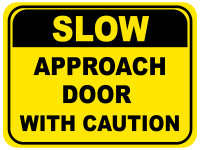 Slow - Approach Door with Caution Floor Sign