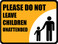 Please Do Not Leave Children Unattended Floor Sign