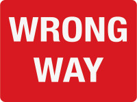 Wrong Way (Wall Sign)